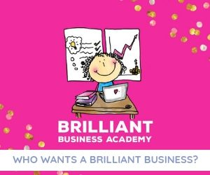 Who wants a Brilliant Business?! Be part of the Brilliant Business Academy